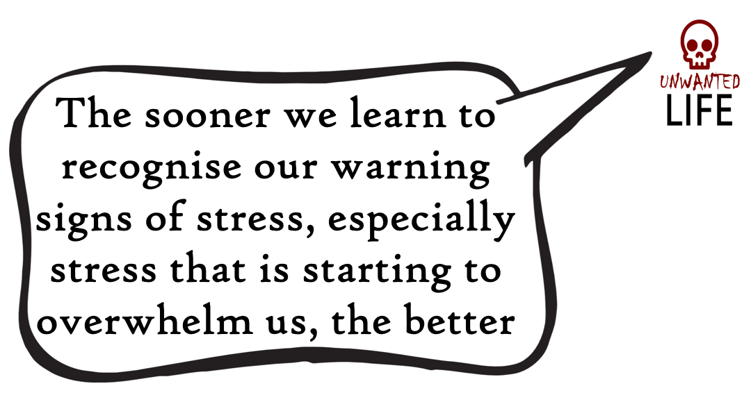 A quote from the blog Unwanted Life's article - 17 Ways To Manage Stress 2