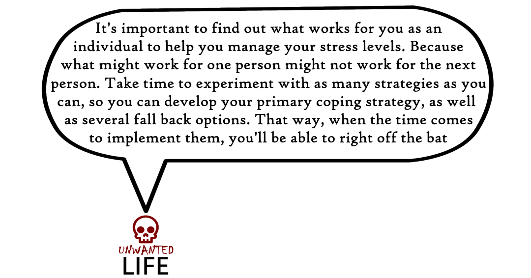 A quote from the blog Unwanted Life's article - 17 Ways To Manage Stress 5