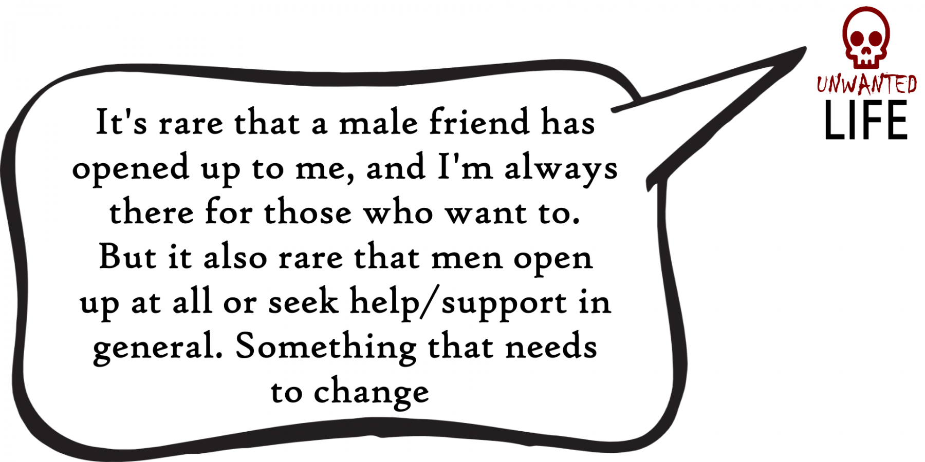 A quote from the blog Unwanted Life's article - How To Always Be There For A Friend: #BeTheMateYoudWant 3