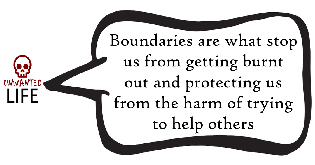 A quote from the blog Unwanted Life's article - How To Set Boundaries And Protect Your Personal Space 2