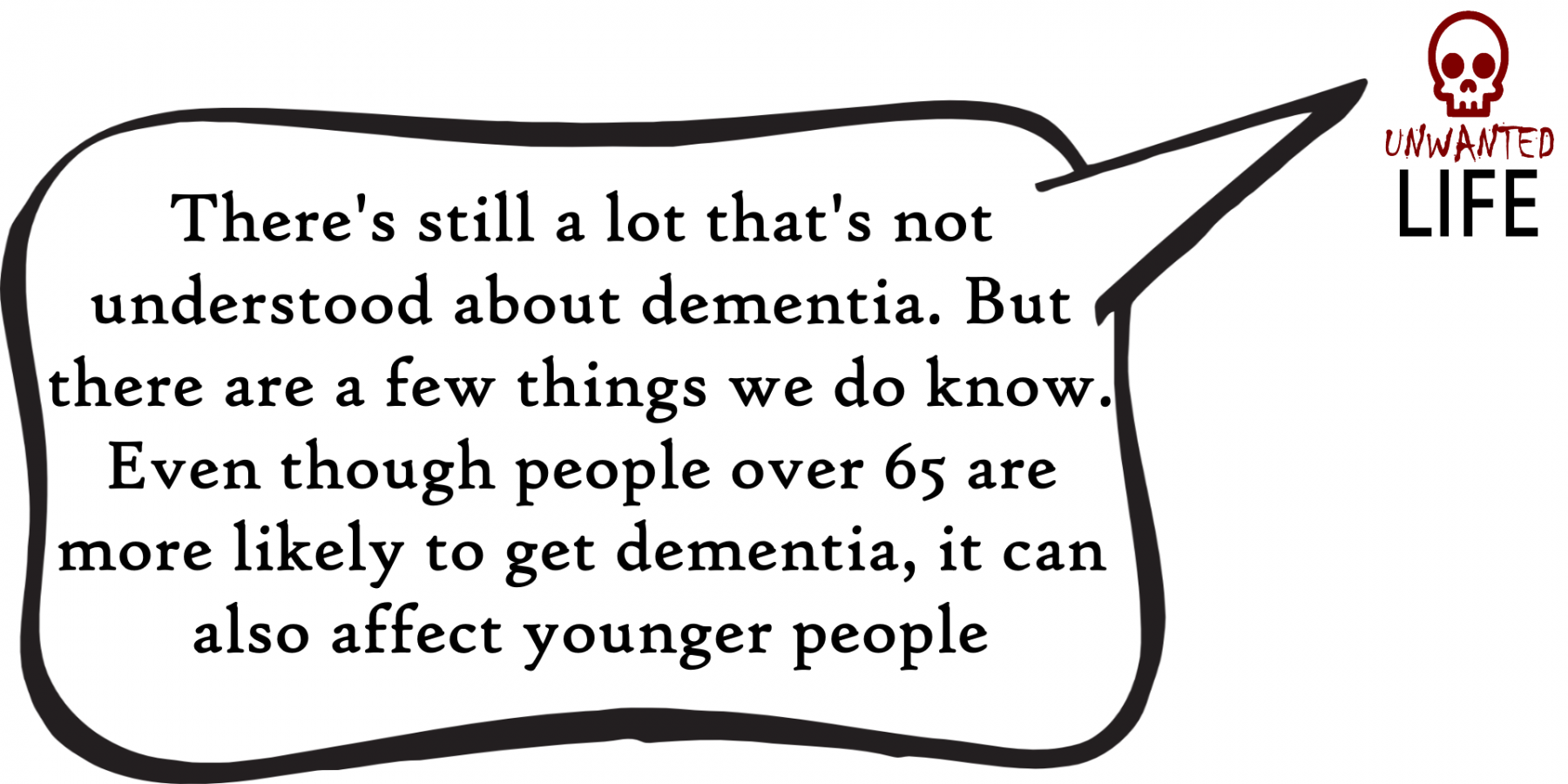 A quote from the blog Unwanted Life's article - What is Dementia? Awareness, Information, And Advice 4