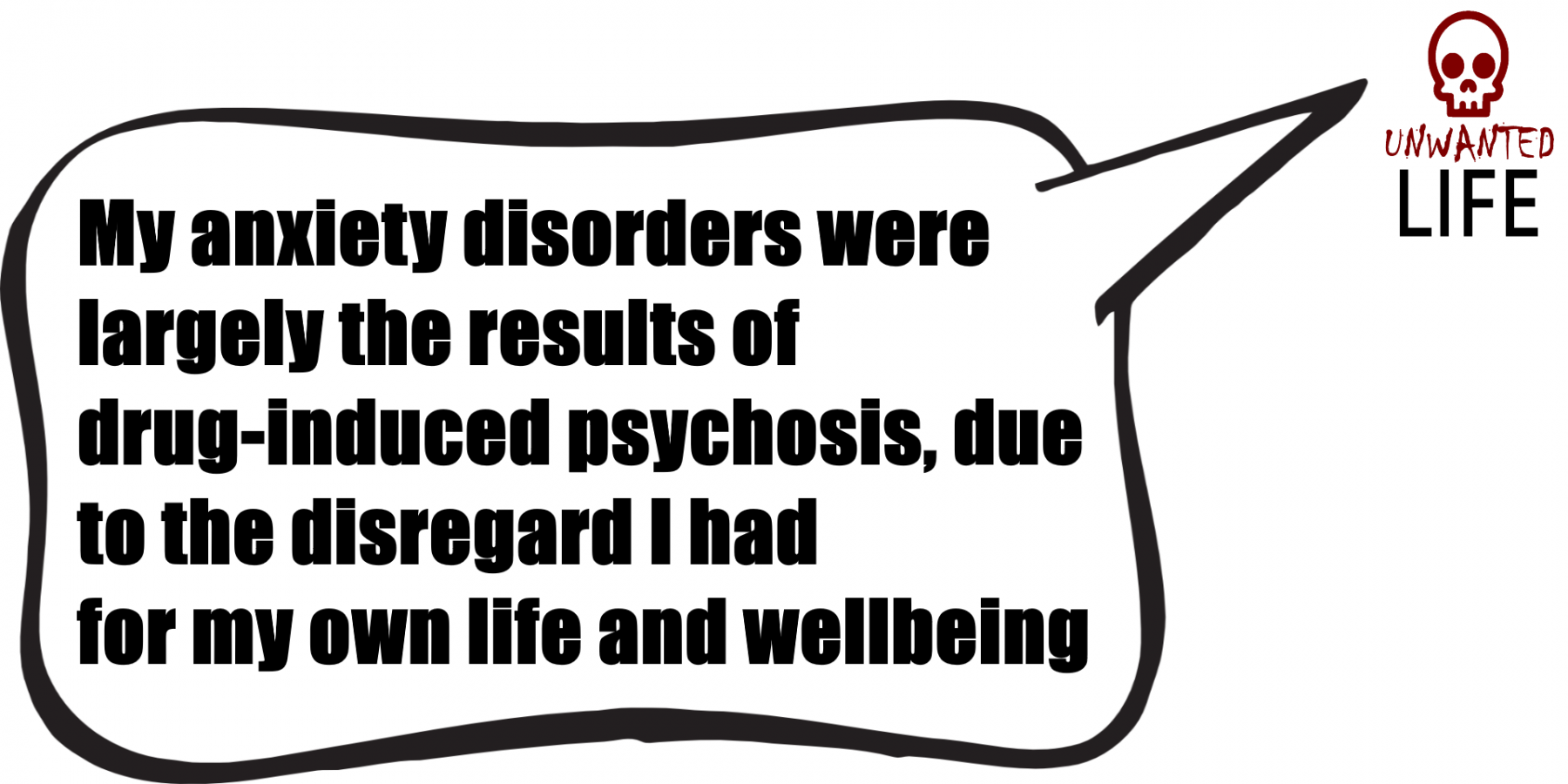 A Quote from the blog Unwanted Life's article - The Unusual Link Between Drug-Induced Psychosis And My Anxieties 1