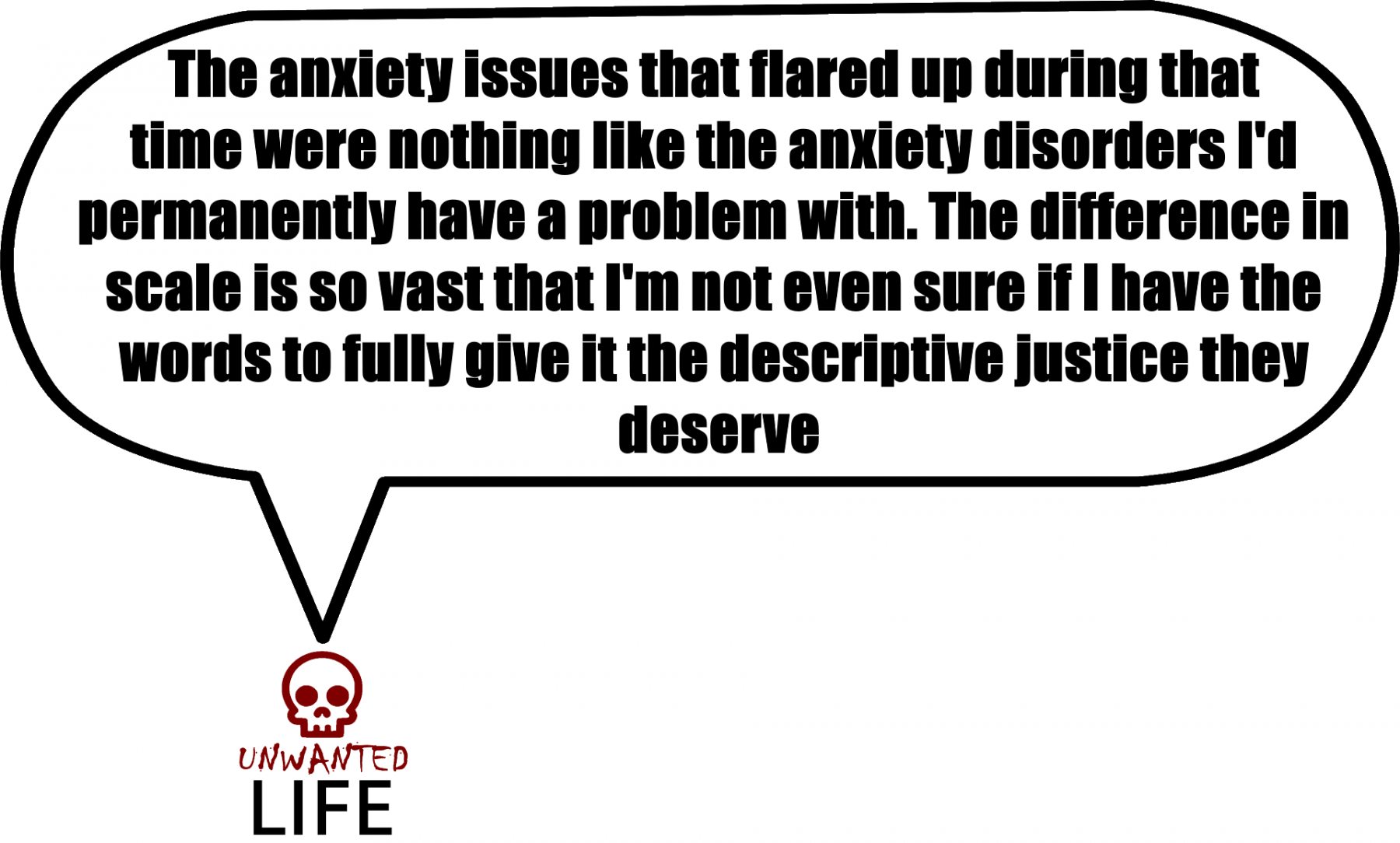 A Quote from the blog Unwanted Life's article - The Unusual Link Between Drug-Induced Psychosis And My Anxieties 2