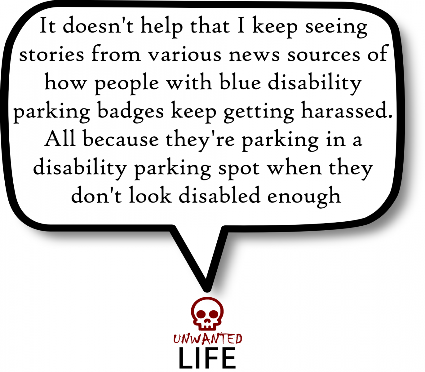 A quote from the blog Unwanted Life's article - Having A Freedom Pass When You Have An Invisible Disability 1