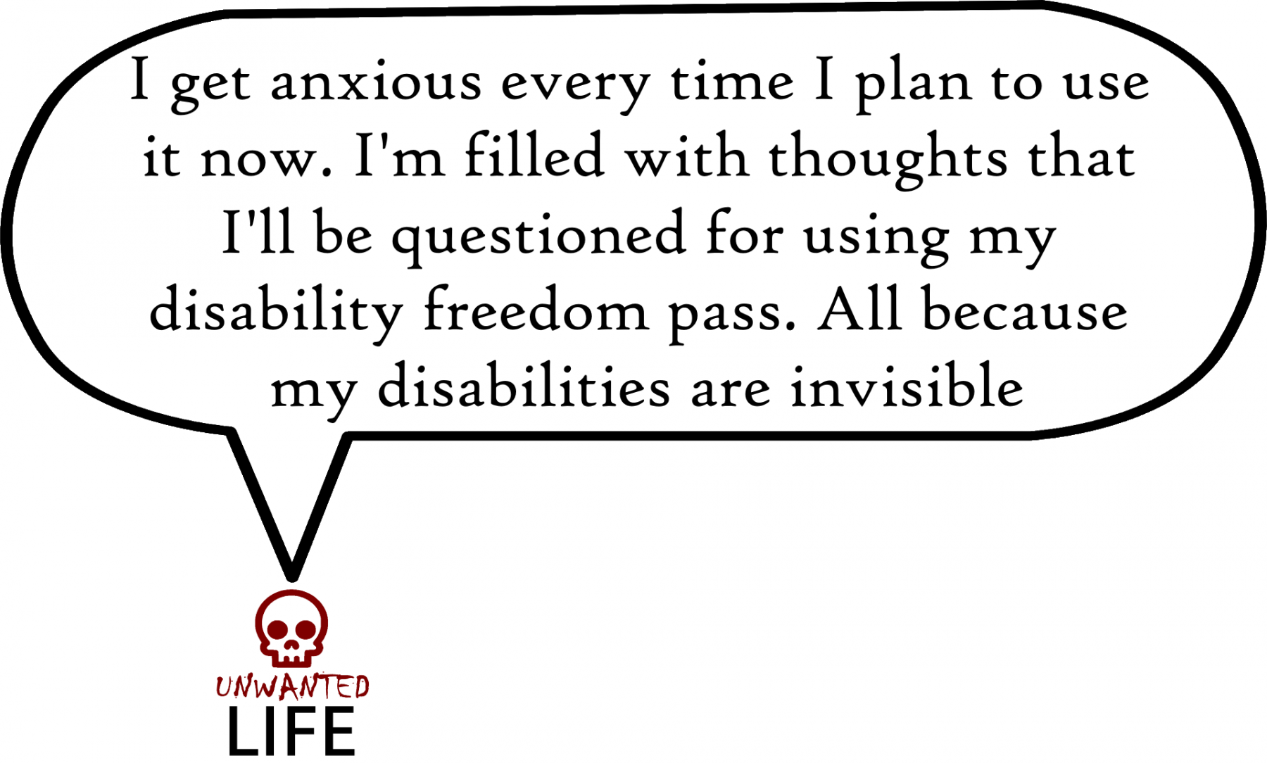 A quote from the blog Unwanted Life's article - Having A Freedom Pass When You Have An Invisible Disability 4