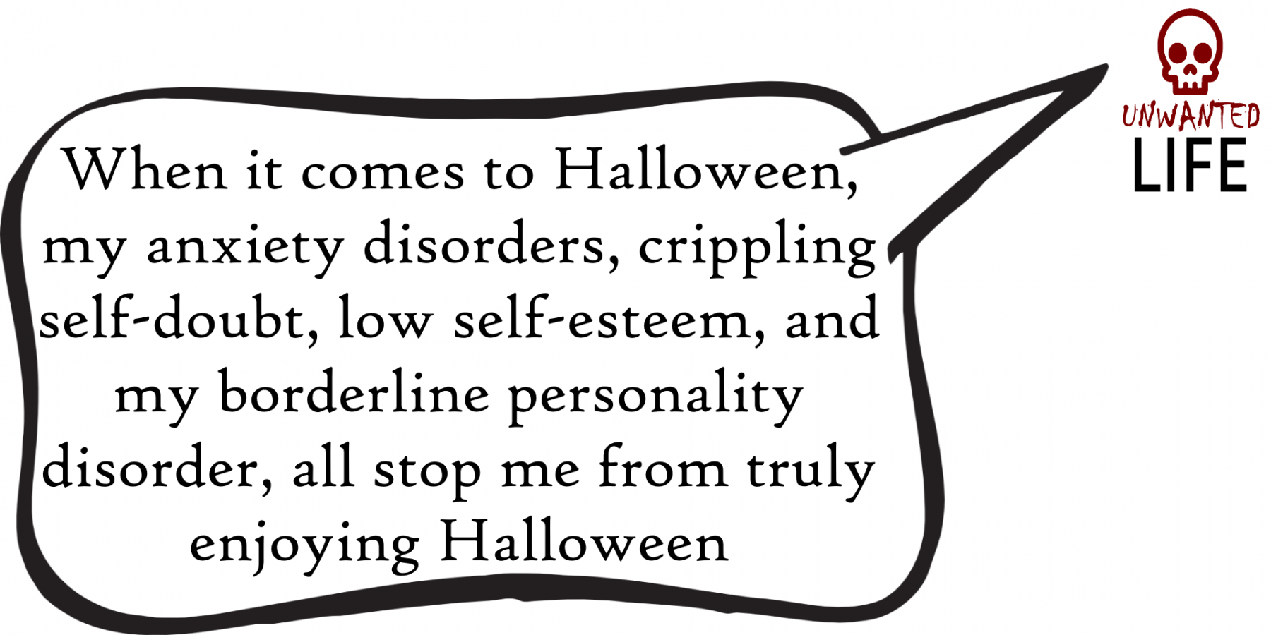A Quote from the blog Unwanted Life's article - Mental Health And Halloween 1