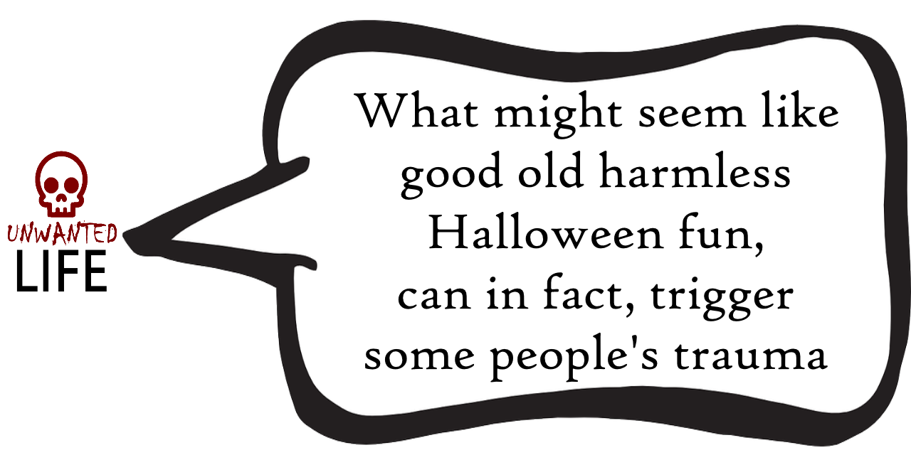 A Quote from the blog Unwanted Life's article - Mental Health And Halloween 5