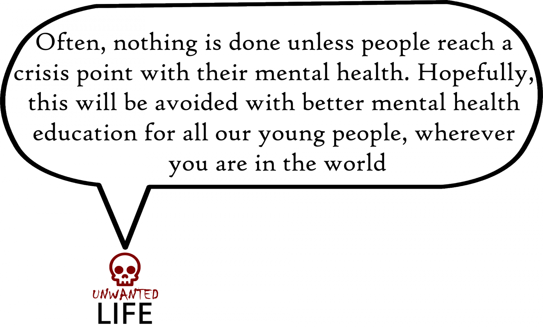 A quote from the blog Unwanted Life's article - Mental Health: Painting A Picture Of The Issues With Statistics 3
