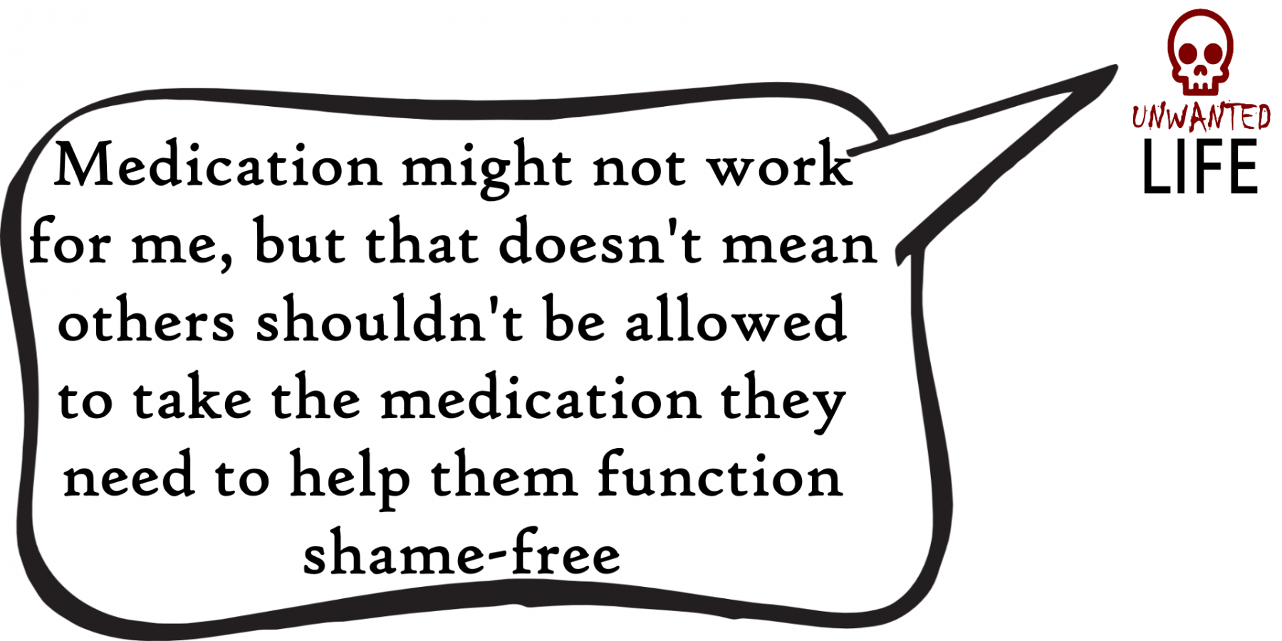 A quote from the blog Unwanted Life's article - What Is The Mentality Behind Pill Shaming? 1