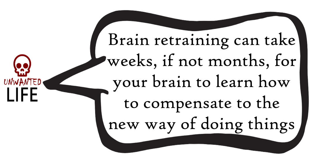 A quote from the blog Unwanted Life's article - Vestibular Physiotherapy: What Is Brain Retraining? 3