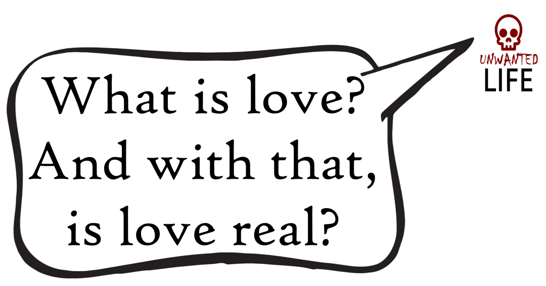A quote from the blog Unwanted Life's article - What Is Romantic Love? 2