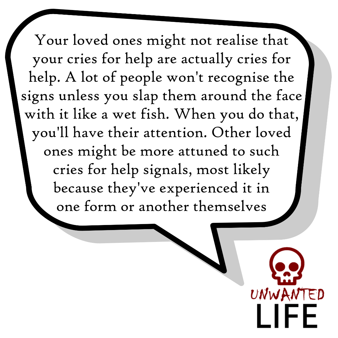 A quote from the blog Unwanted Life's article - What To Do When Your Cries For Help Are Ignored 2