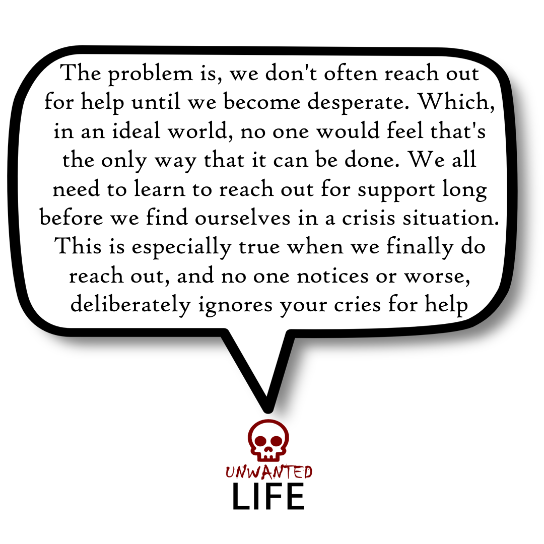 A quote from the blog Unwanted Life's article - What To Do When Your Cries For Help Are Ignored 3