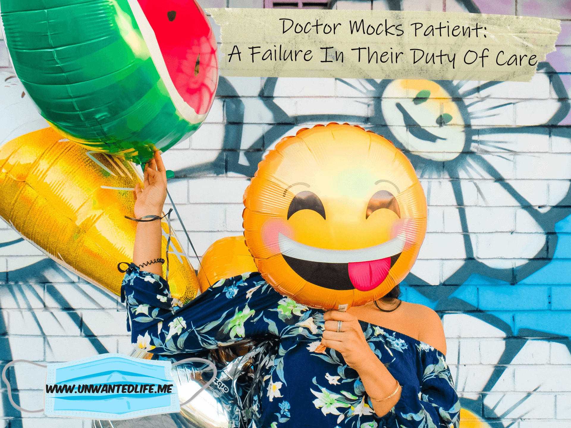 A woman standing in front of a wall covered in graffiti hiding her face behind an emoji balloon with the title of the article in the top right corner - Doctor Mocks Patient: A Failure In Their Duty Of Care