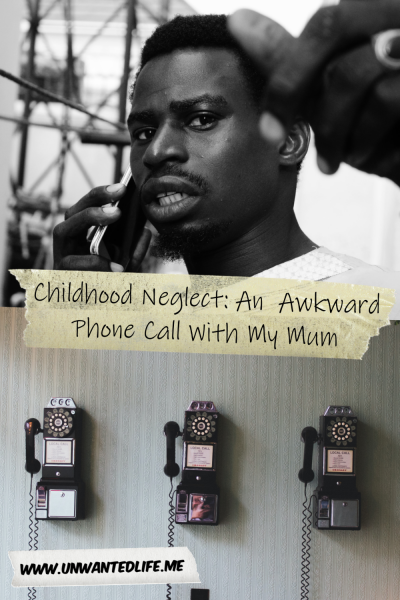 The picture is split in two with the top image being of a black man on his smartphone and the bottom image of three old public telephones. The two images are separated by the article title - Childhood Neglect: An Awkward Phone Call With My Mum