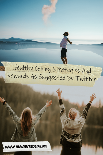 The picture is split in two with the top image being of a man standing new lake with his arms out and the bottom image is of two women standing in the woods with the arms up in the air. The two images are separated by the article title - Healthy Coping Strategies And Rewards As Suggested By Twitter