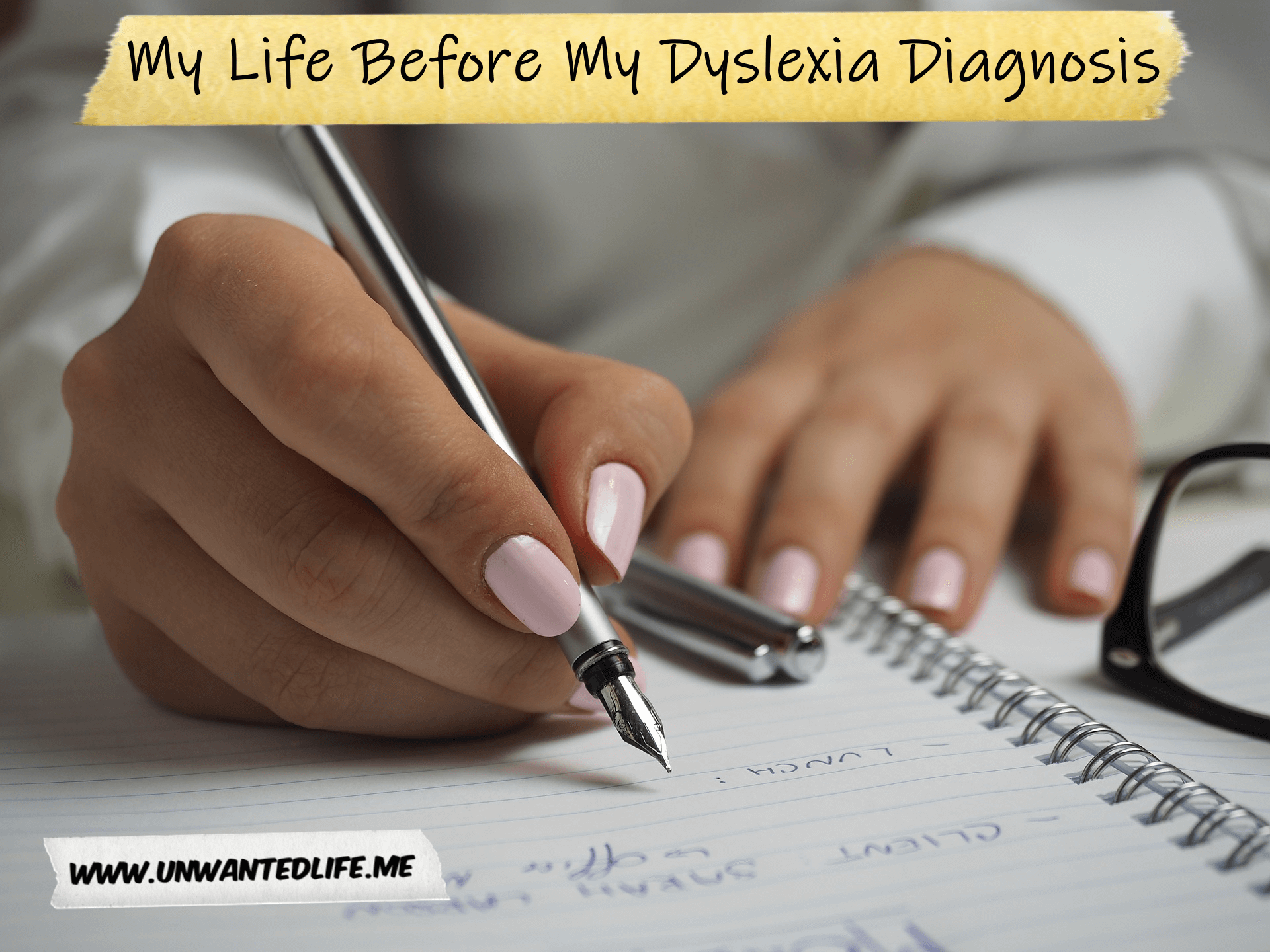 My Life Before My Dyslexia Diagnosis | Learning Difficulty and Disability