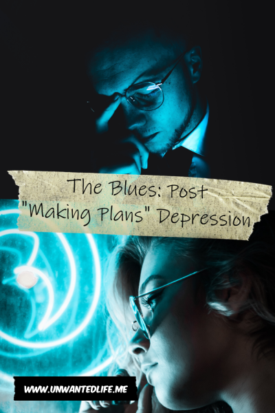 "The image is split into two with both images being in a blue hue. The top image is of a man pushing his glass back up his nose and the bottom image is of a woman looking away from camera. The two images are separated by the article title - The Blues: Post ""Making Plans"" Depression"