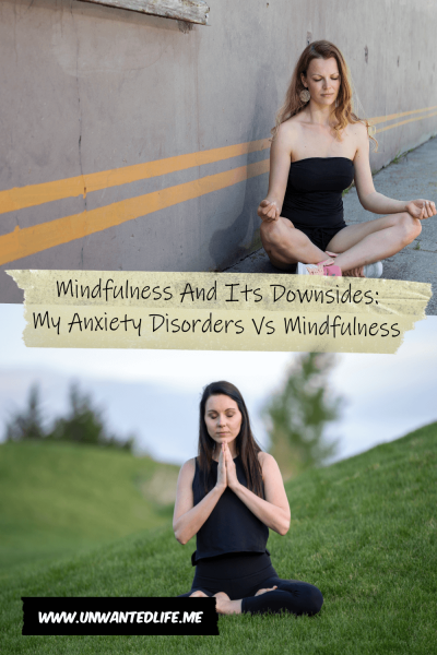 The picture is split in two with the top image being of a woman meditating in a carpark and the bottom image of a woman meditating in a field. The two images are separated by the article title - Mindfulness And Its Downsides: My Anxiety Disorders Vs Mindfulness