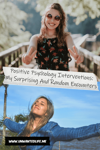 The image is split in two with the top half a picture of a woman giving the peace sign on both hands and the bottom half with a happy woman with her arms spread open. The two parts are split by the title of the article - Positive Psychology Interventions: My Surprising And Random Encounters
