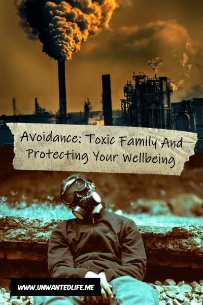 The image is split in two, the top half is of an industrial scene pumping out pollution an he bottom half is of a man in a gas mask laying down in the countryside. The image is split by the title of the article - Avoidance: Toxic Family And Protecting Your Wellbeing
