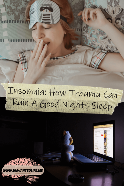 A image is split in two with the top image being of a woman in bed with facemask on and yawning. The bottom image is of a laptop left open and switched on in a dark room. The two images are split by the title of the article - Insomnia: How Trauma Can Ruin A Good Nights Sleep
