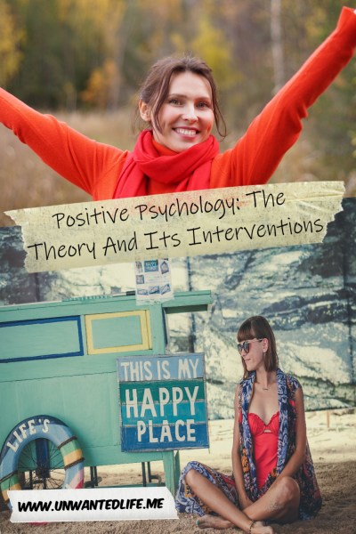 "The picture is split in two with the top image being of a white woman outside with her arms stretched wide and smiling and the bottom image being of a white woman sitting on the beat next to a sign that says ""This is my happy place"". The two images are separated by the article title - Positive Psychology: The Theory And Its Interventions"