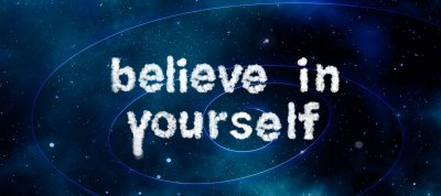 "An image created using a starry sky with the words ""believe in yourself"" wrote over it to represent - Positive Psychology: The Theory And Its Interventions"