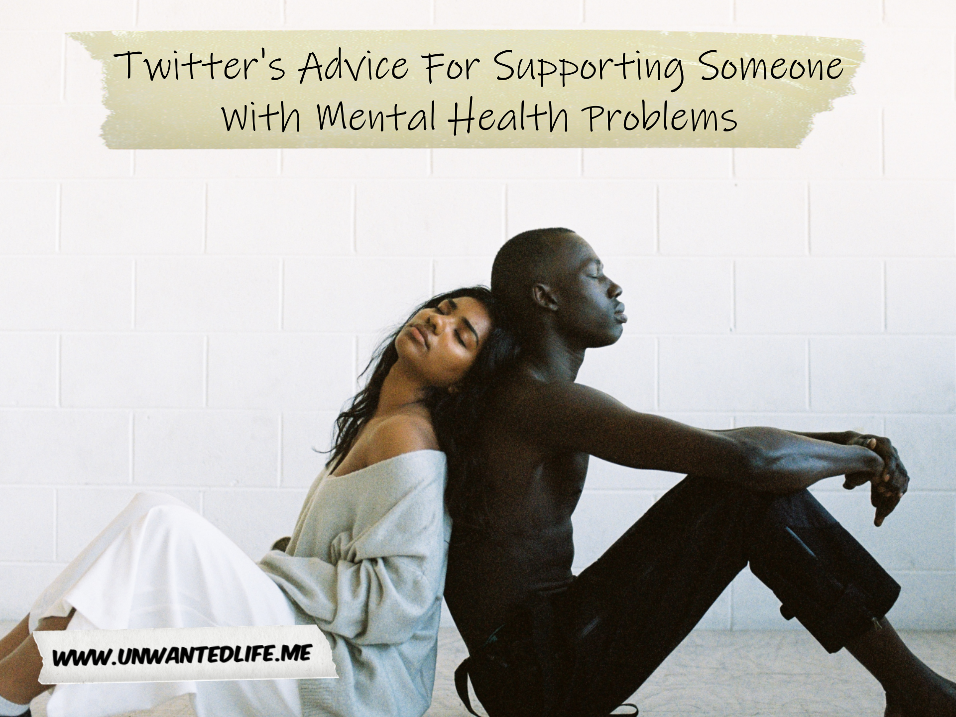 Two people, a man and a woman, sitting back to back and leaning on each other to represent being supportive with the tile of the article - Twitter's Advice For Supporting Someone With Mental Health Problems - across the top of the image