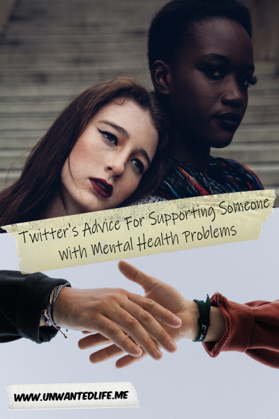 """The picture split into two by the article title """"Twitter's Advice For Supporting Someone With Mental Health Problems"""" with the top half of the image featuring a woman resting her head on the shoulder of another woman and the bottom half being of two hands reaching out to each other for support"""