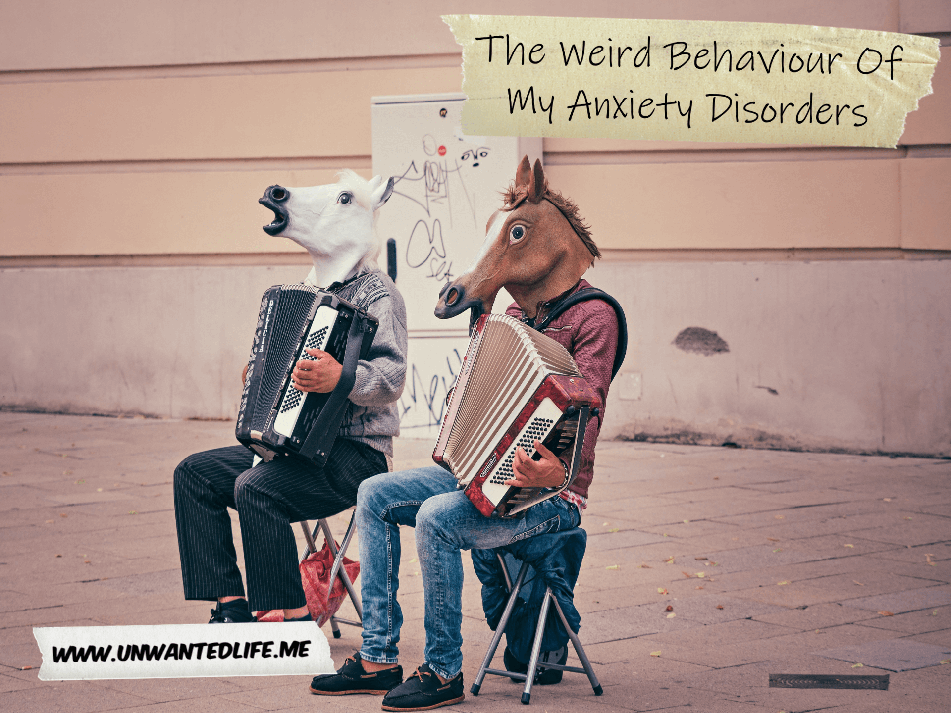 A photo of two men busking by playing accordions outside while wearing rubber horses heads. The top right corner has the article title - The Weird Behaviour Of My Anxiety Disorders