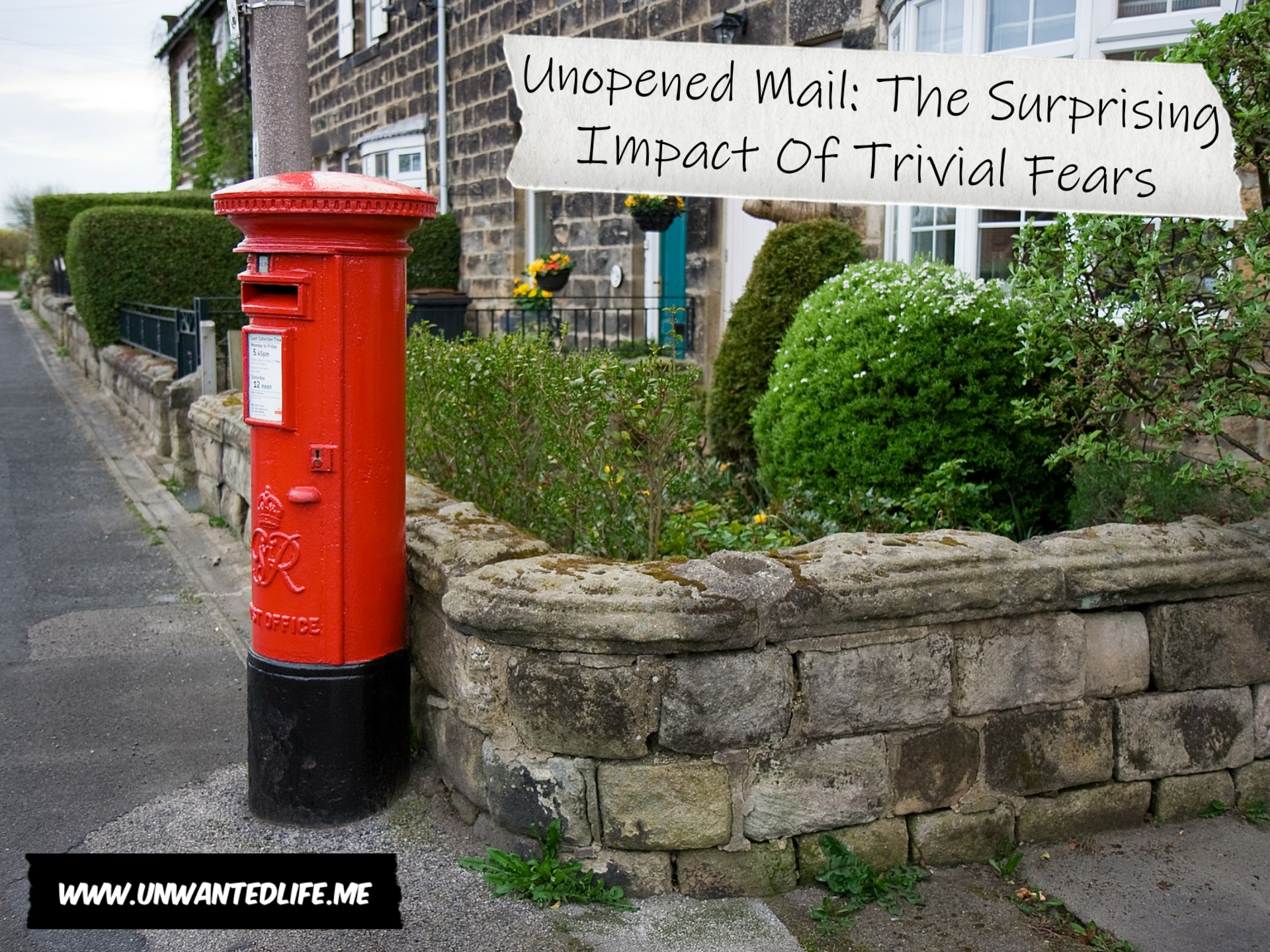 A red British mail box on the corner of a village house, with the title of the article in the top corner - Unopened Mail: The Surprising Impact Of Trivial Fears