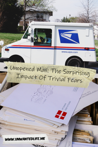 The image is split in two. The top half is an American Postal Truck and the bottom half is a pile of unopened mail. The two images are separated by the tile of the article - Unopened Mail: The Surprising Impact Of Trivial Fears