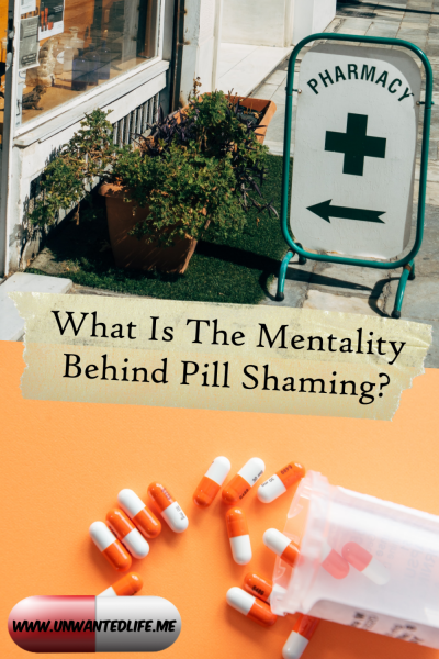 A picture split into two. The top part is of a pharmacy sign and the bottom half is a load of medication spilled out of a medication bottle onto an orange background. The two images are split by the title of the article - What Is The Mentality Behind Pill Shaming?