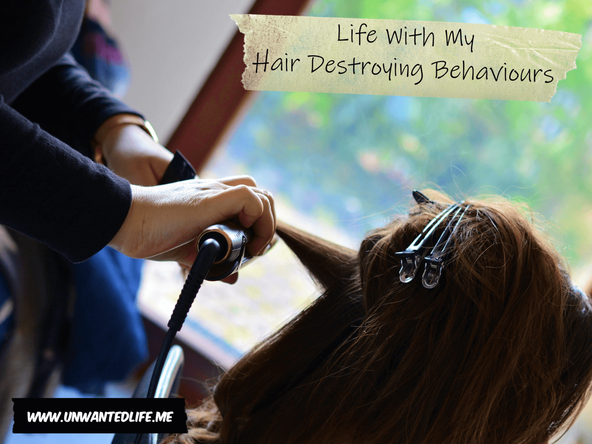 A photo of a woman getting her hair straightened with the article title - Life With My Hair Destroying Behaviours - in the top right corner