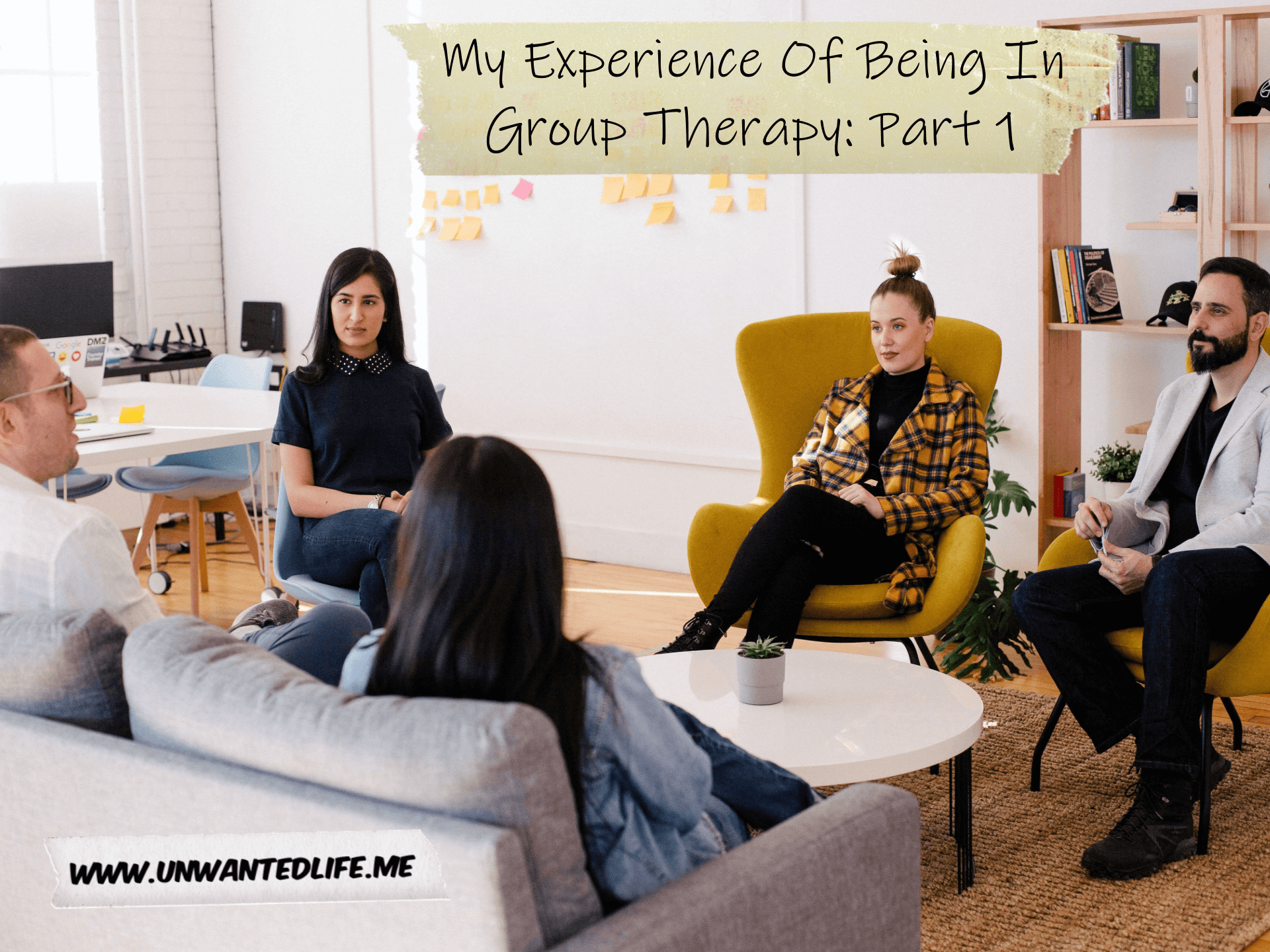 A photo of five people sitting on chairs in a circle talking to each other with the title of the article -My Experience Of Being In Group Therapy: Part 1 - across the top of the image