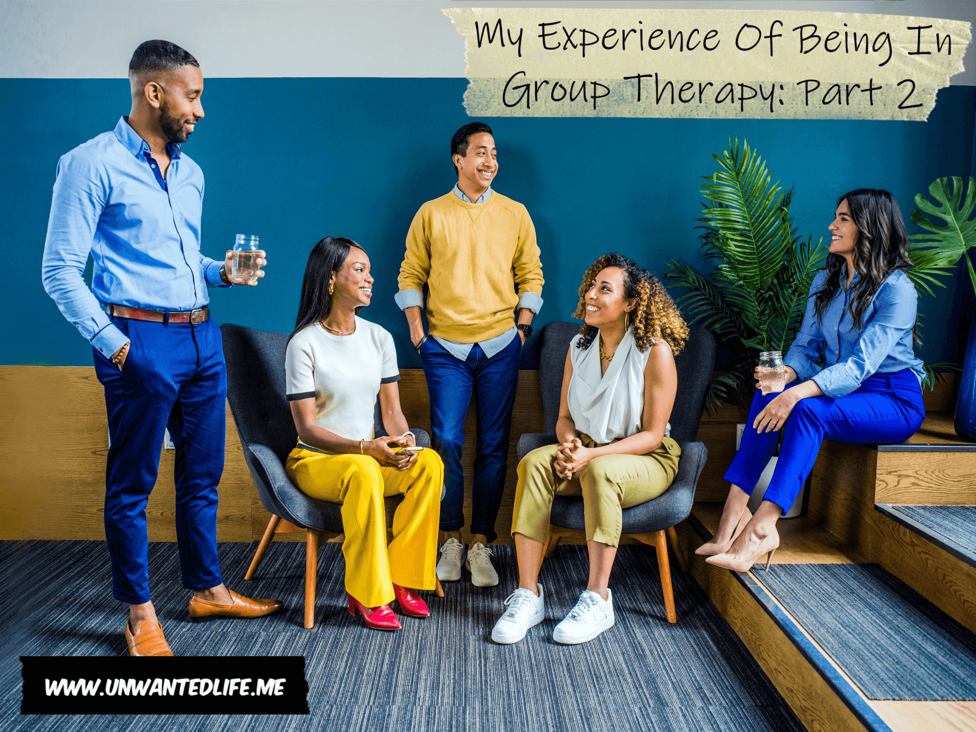 My Experience Of Being In Group Therapy: Part 2 | Mental Health and Wellness | Unwanted Life
