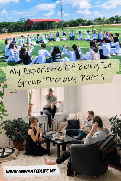 My Experience Of Being In Group Therapy: Part 1 | Mental Health and Wellness | Unwanted Life
