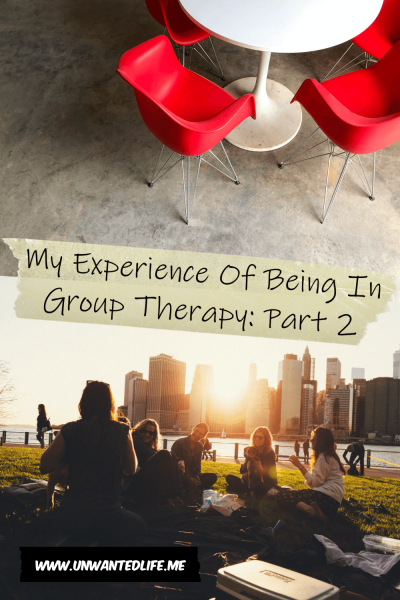 The picture is split in two with the top image being of empty chairs around a round table and the bottom image being of an a group of people sitting together outside in a park with a city skyline in the background. The two images are separated by the article title - My Experience Of Being In Group Therapy: Part 2