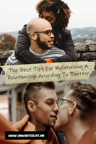 The picture is split in two with the top image being of an black couple hugging each other and the bottom image being of an two gay men kissing. The two images are separated by the article title - The Best Tips For Maintaining A Relationship According To Twitter
