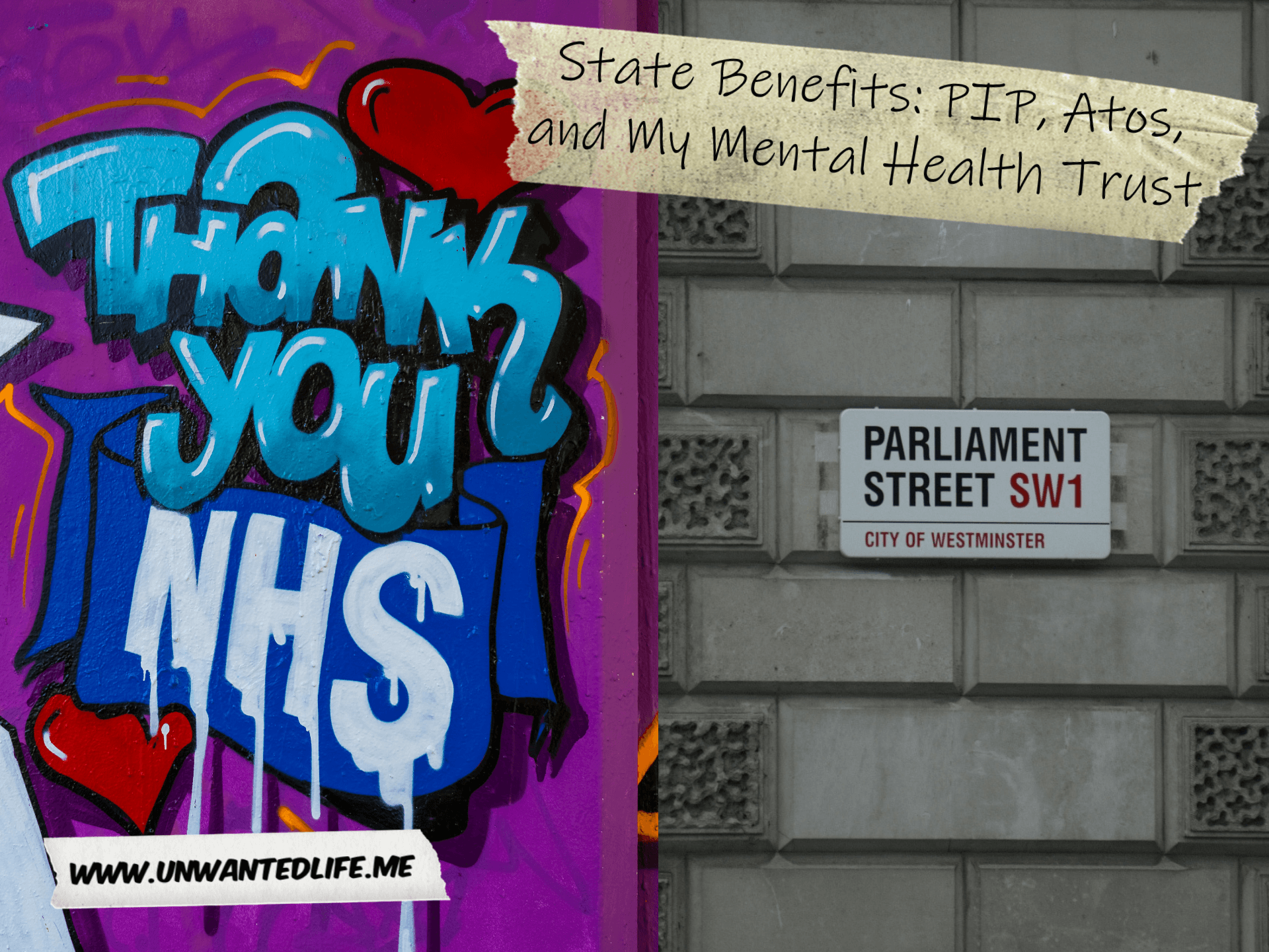 "The image is split in two down the middle with the right image of graffiti saying ""Thank you NHS"" and the right image of the road sign for Parliament Street. The article title - State Benefits: PIP, Atos, and My Mental Health Trust - is in the top right corner"
