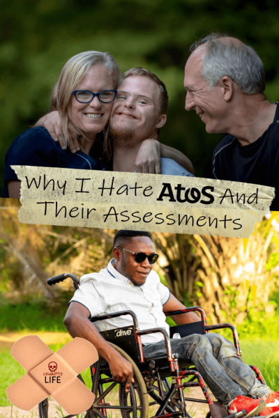 The picture is split in two with the top image being of elderly parents hugging their Down Syndrome adult child and the bottom image being of an black man in a wheelchair. The two images are separated by the article title - Why I Hate Atos And Their Assessments