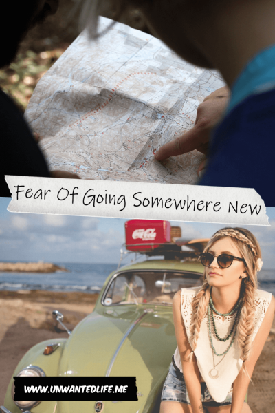 The picture is split in two with the top image being of a couple looking at a map and the bottom image being of a young white female in summer clothes sitting on the hood of an old mint condition Volkswagen Beetle near the sea shore. The two images are separated by the article title - Fear Of Going Somewhere New