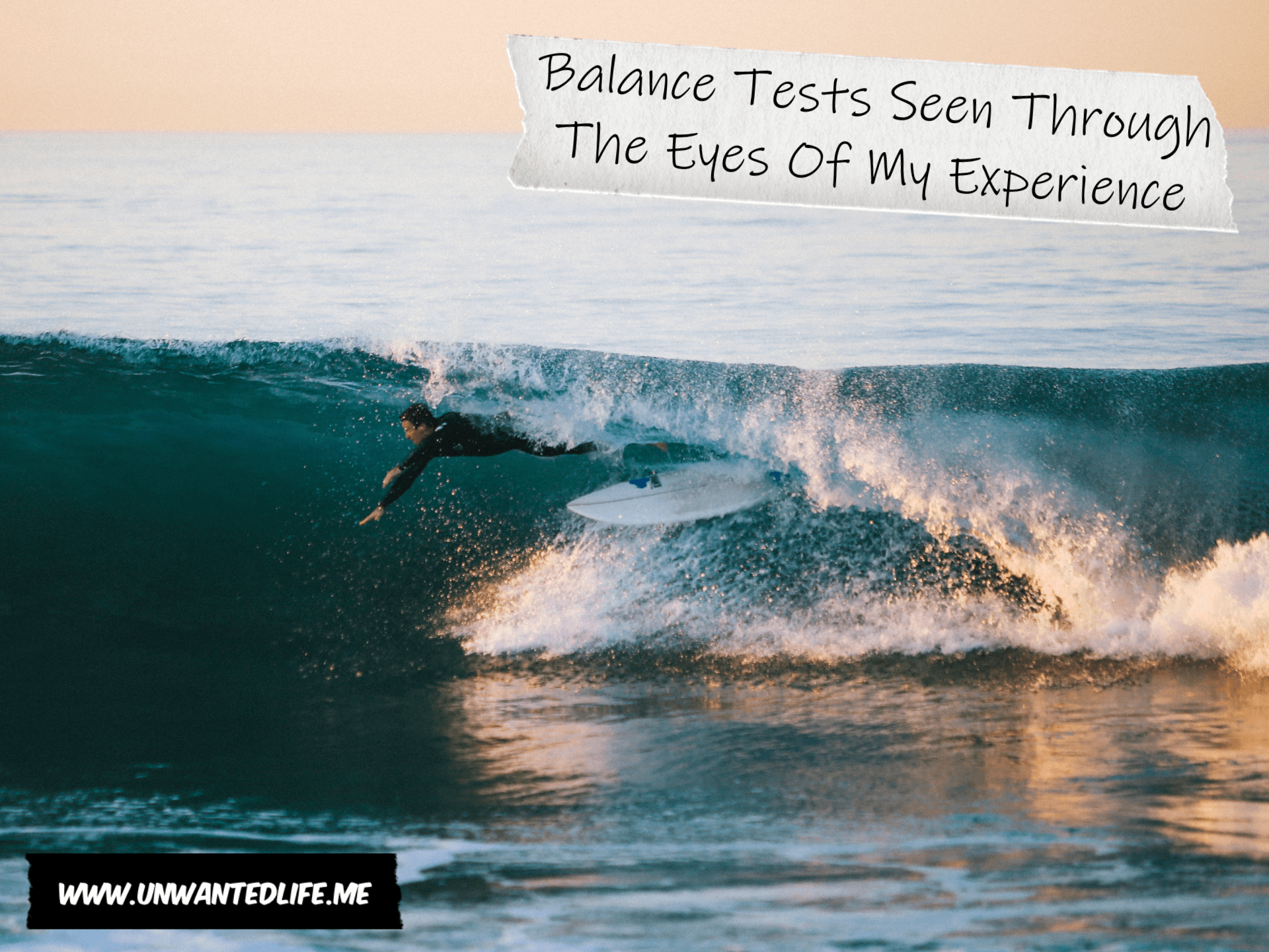 An image of a white male surfer falling off his surfboard with the title of the title of the article - Balance Tests Seen Through The Eyes Of My Experience - in the top right corner