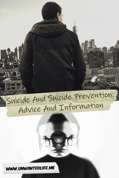 The picture is split in two with the top image being of a white man sitting on the edge of a building overlooking a city landscape and the bottom image being of a woman in glasses which has the image distorted over her face to create two faces that overlap in the middle. The two images are separated by the article title - Suicide And Suicide Prevention: Advice And Information