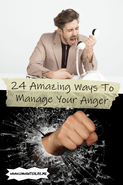 The picture is split in two with the top image being of a white man screaming at an old house phone and the bottom image being of a white fist punching through glass. The two images are separated by the article title - 24 Amazing Ways To Manage Your Anger