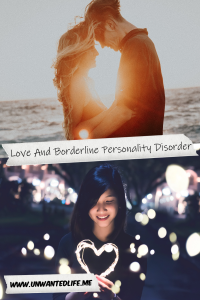 The picture is split in two with the top image being of a white couple holding each other during a sunset at a beach and the bottom image being of a young Asian woman holding a heart made out of cable that lights up. The two images are separated by the article title - Love And Borderline Personality Disorder