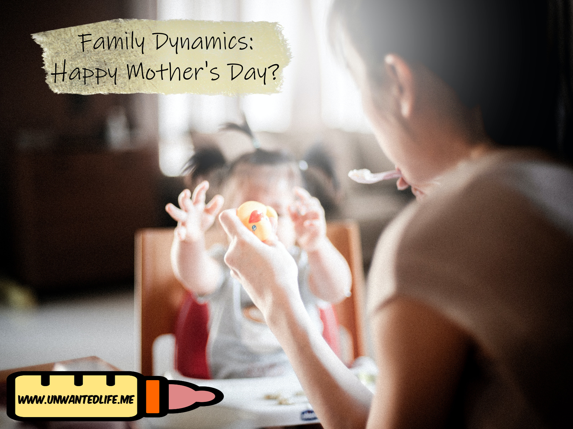 Family Dynamics: Happy Mother's Day? | Parents and Abuse | Unwanted Life