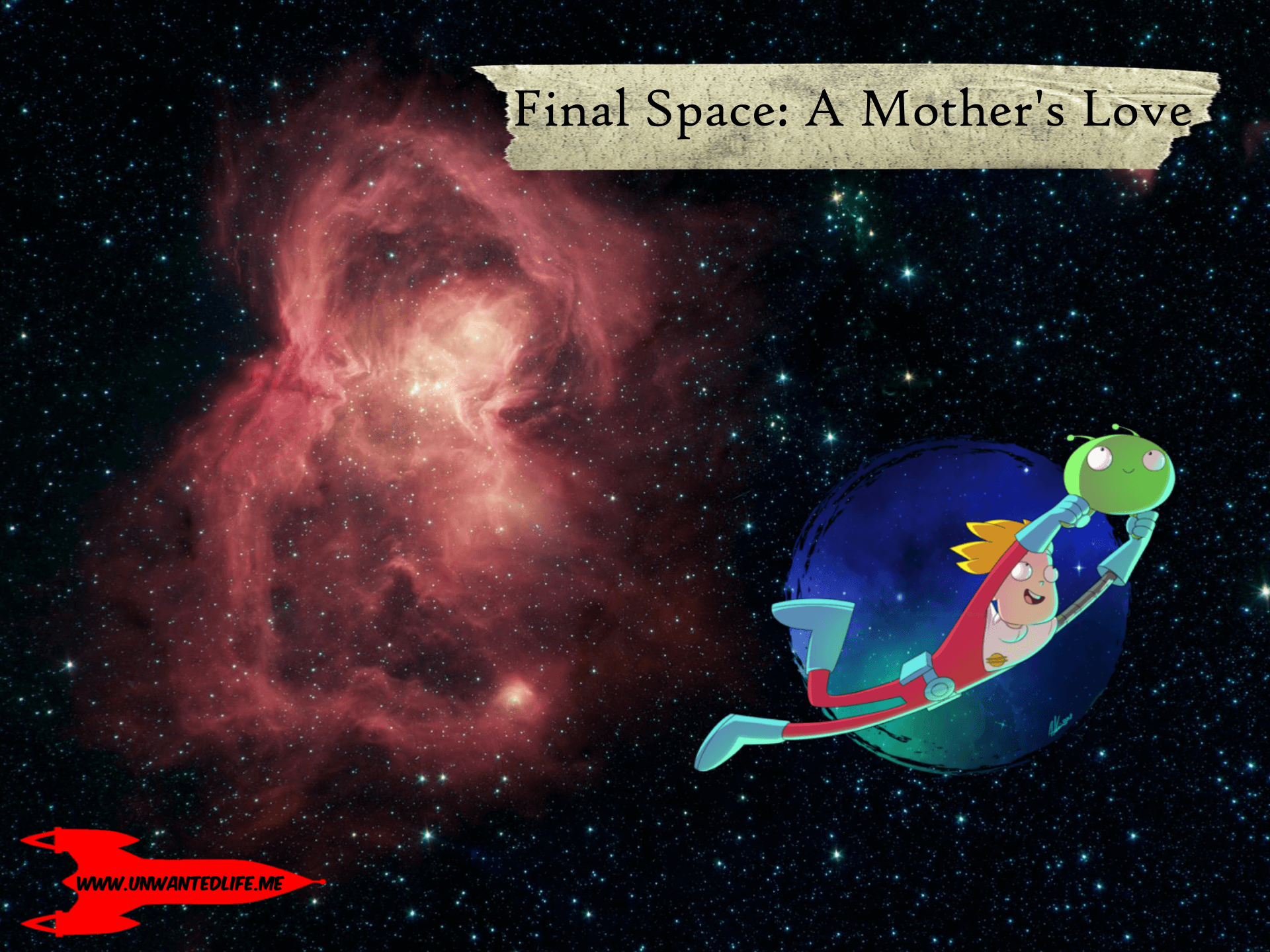 Final Space: A Mother's Love | Mother's Day | Unwanted Life