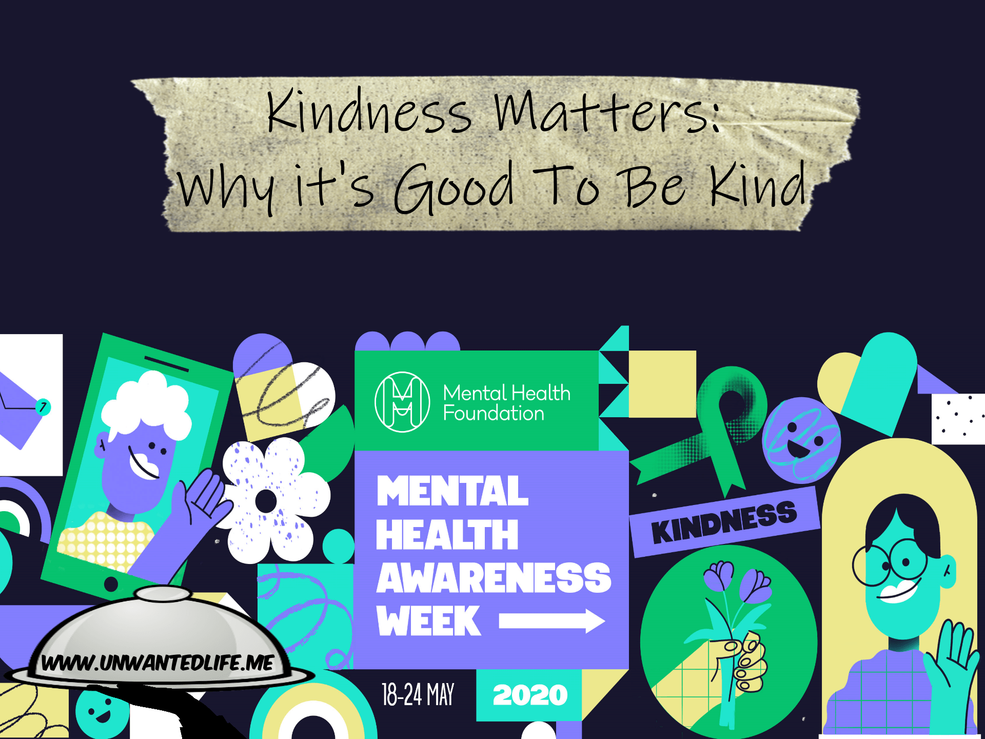 A promo picture for Mental Health Awareness Week created by The Mental Health Foundation to promote - Kindness Matters Why It's Good To Be Kind